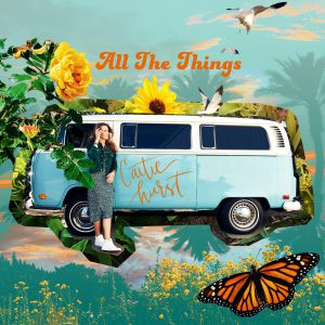 Caitie Hurst - All The Things